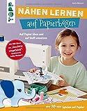 Nähen lernen auf Papierbögen: Auf Papier üben und auf Stoff umsetzen. Mit 20 Näh-Spielen auf Papier. Mit Näh-Ideen von 'Geschickt eingefädelt'-Gewinnerin Anika Weimert