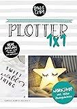 Plotter 1x1 - Workshop für den Einstieg beim Plotten mit deinem Brother ScanNCut Plotter // inkl. Übungsdateien